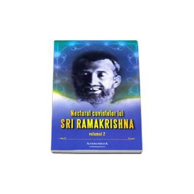 Nectarul cuvintelor lui Sri Ramakrishna - Volumul II
