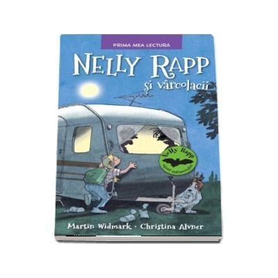 Nelly Rapp si varcolacii - Martin Wildmark  (Prima mea lectura)