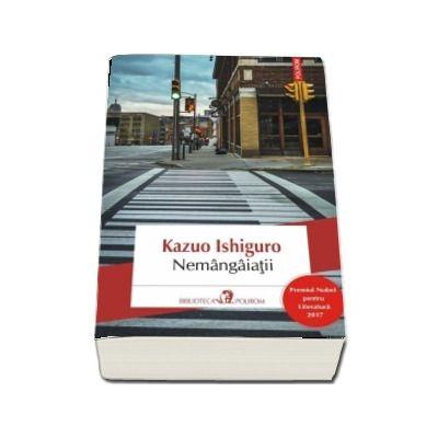 Nemangaiatii - Kazuo Ishiguro