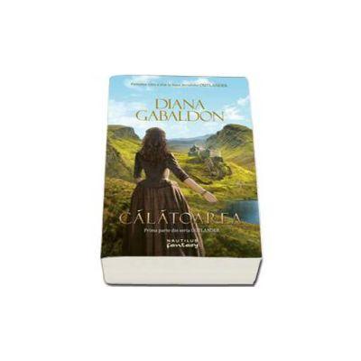 Calatoarea. Prima parte din seria Outlander - Gabaldon Diana