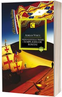 Nepovestitele trairi ale templierilor romani cartea a II-a