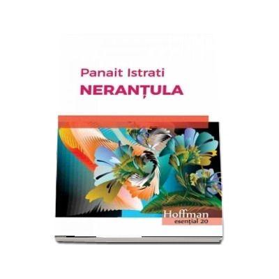 Nerantula -  Panait Istrati (Colectia Hoffman esential 20)
