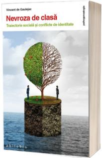 Nevroza de clasa: traiectorie sociala si conflicte de identitate