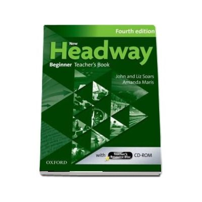New Headway Beginner A1. Teachers Book and Teachers Resource Disc. The worlds most trusted English course
