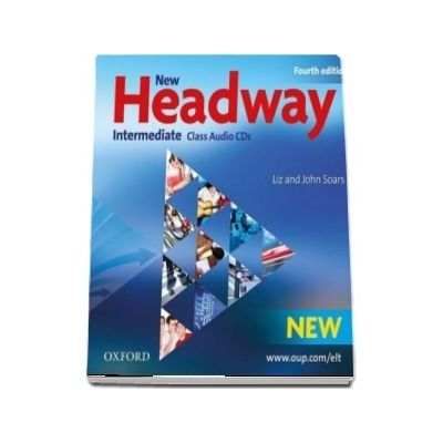 New Headway Intermediate B1. Class Audio CDs. The worlds most trusted English course