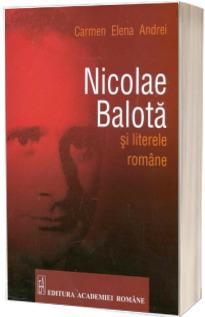 Nicolae Balota si literele romane - Carmen Elena Andrei