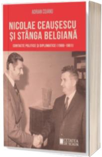 Nicolae Ceausescu si stanga belgiana