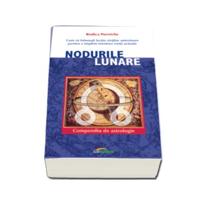 Nodurile lunare - Rodica Purniche. Compendiu de astrologie