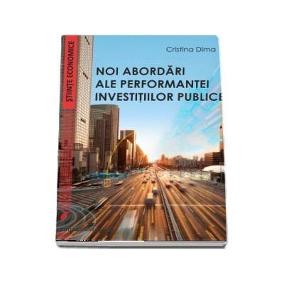 Noi abordari ale performantei investitiilor publice