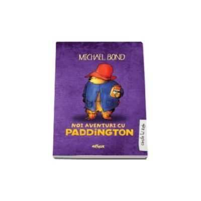 Noi aventuri cu Paddington - Michael Bond