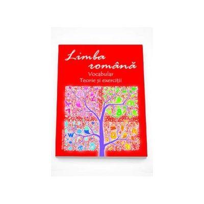 Limba romana - Vocabular, teorie si exercitii - Maria Emilia Goian