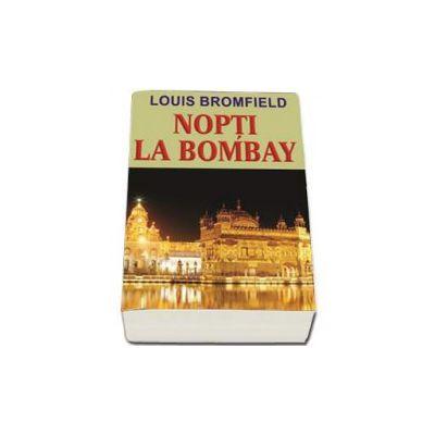 Nopti la Bombay - Bromfield Loius