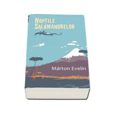 Noptile salamandrelor - Marton Evelin