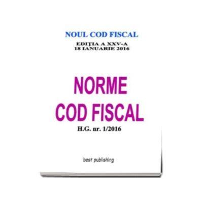Norme Cod fiscal format A4 - editia a XXV-a - 18 ianuarie 2016 - NORMELE NOULUI COD FISCAL