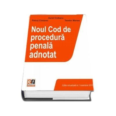 Noul cod de procedura penala adnotat. Actualizat la 1 noiembrie 2015
