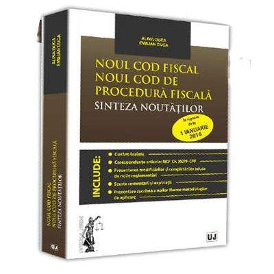 Noul Cod fiscal. Noul Cod de procedura fiscala. Sinteza noutatilor, in vigoare de la 1 Ianuarie 2016