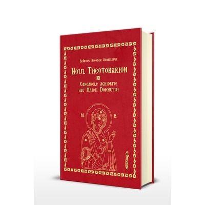 Noul Theotokarion - Canoanele Aghiorite ale Maicii Domnului