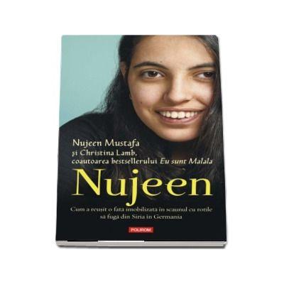 Nujeen. Cum a reusit o fata imobilizata in scaunul cu rotile sa fuga din Siria in Germania - Nujeen Mustafa