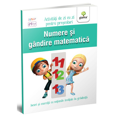 Numere si gandire matematica. Colectia activitati de zi cu zi