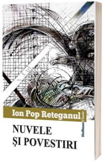 Nuvele si povestiri - Ion Pop Reteganul