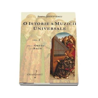 O istorie a muzicii universale, volumul I - De la Orfeu la Bach