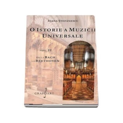 O istorie a muzicii universale, volumul II - De la Bach la Beethoven