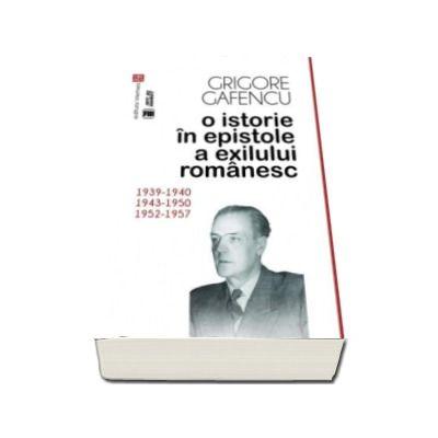 O istorie in epistole a exilului romanesc - 1939-1940, 1943-1950, 1952-1957