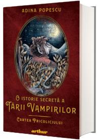 O istorie secreta a Tarii Vampirilor - Volumul 1 - Cartea Pricoliciului
