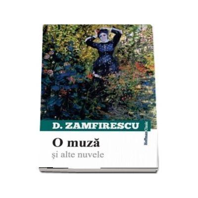 O muza si alte nuvele -  Duiliu Zamfirescu (colectia Hoffman Clasic)