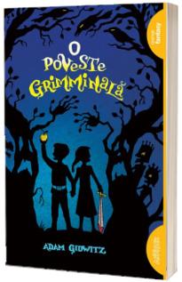 O poveste grimminala - Adam Gidwitz (Editie Paperback)