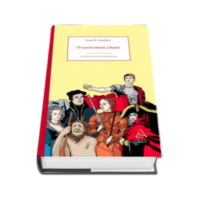 O scurta istorie a lumii - Cu ilustratii de Kat Menschik