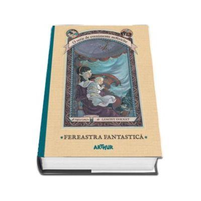 O serie de evenimente nefericite, volumul III. Fereastra Fantastica