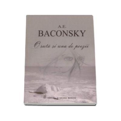 O suta si una de poezii - A.E. Baconsky