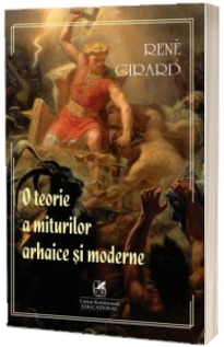 O teorie a miturilor arhaice si moderne