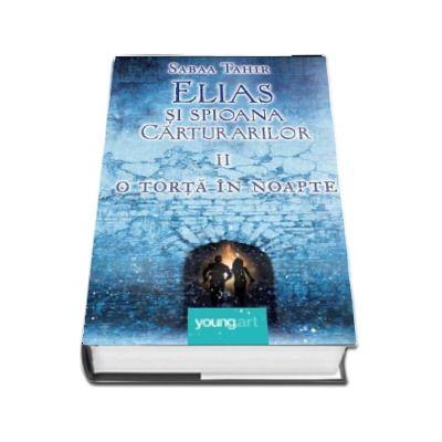 O torta in noapte. Elias si spioana Carturarilor volumul II  - Sabba Tahir (Editie Hardcover)