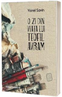 O zi din viata lui Teofil Avram