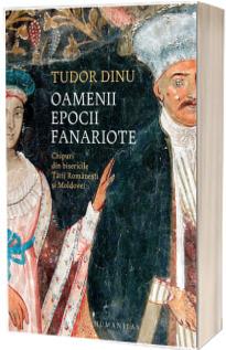 Oamenii epocii fanariote. Chipuri din bisericile Tarii Romanesti si Moldovei