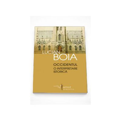 Occidentul - O interpretare istorica - Lucian Boia