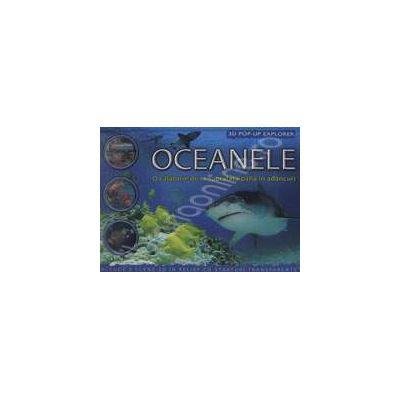 Oceanele. O calatorie de la suprafata pana in adancuri