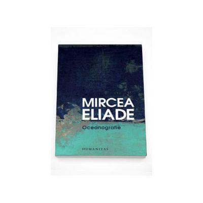 Oceanografie - Mircea Eliade