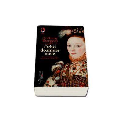 Ochii doamnei mele - O poveste despre viata amoroasa a lui Shakespeare