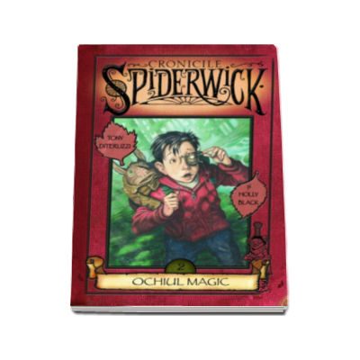 Ochiul magic (Volumul 2 seria Cronicile Spiderwick)