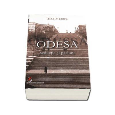 Odesa - seductie si pasiune (Tino Neacsu)