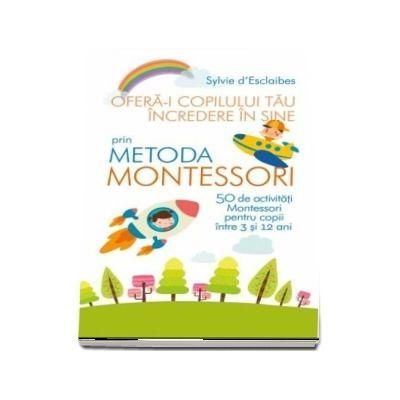 Oferă-i copilului tău încredere în sine prin metoda Montessori