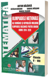 Olimpiadele Nationale ale Romaniei si Republicii Moldova, clasele V-VIII, partea a II-a