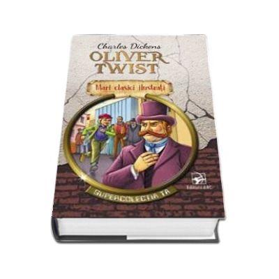 Oliver Twist. Supercolectia ta - Mari clasici ilustrati (Volumul 5)