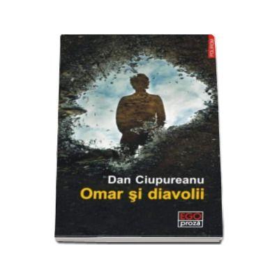 Omar si diavolii - Postfata de Radu Aldulescu