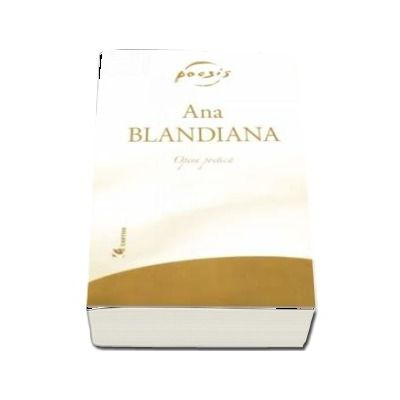 Opera poectica. Blandiana, volumele I - II