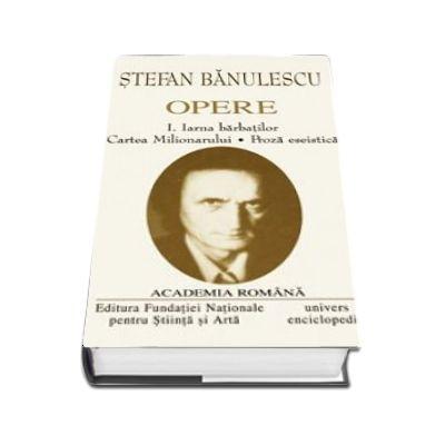 Opere. Volumul I + II - S. BANULESCU