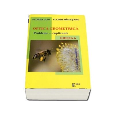 Optica Geometrica. Probleme... captivante (cu solutii complete) Editia a VI-a, revizuita